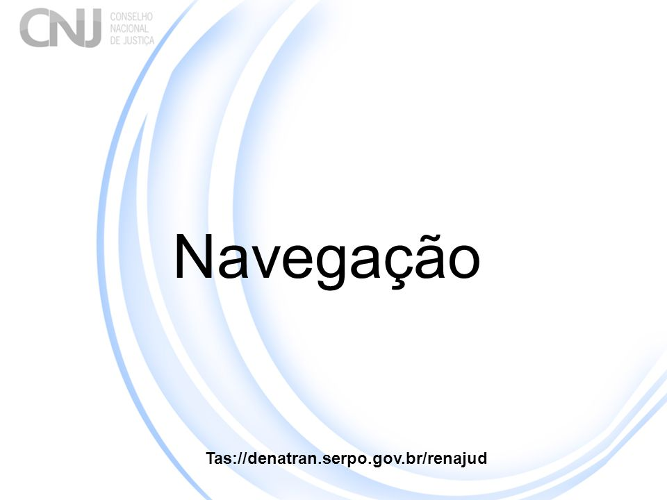 Tas://denatran.serpo.gov.br/renajud