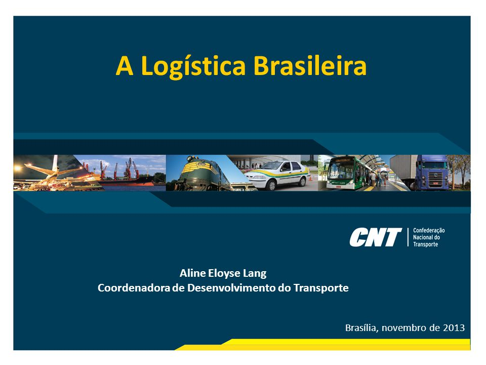 A Logística Brasileira Coordenadora de Desenvolvimento do Transporte