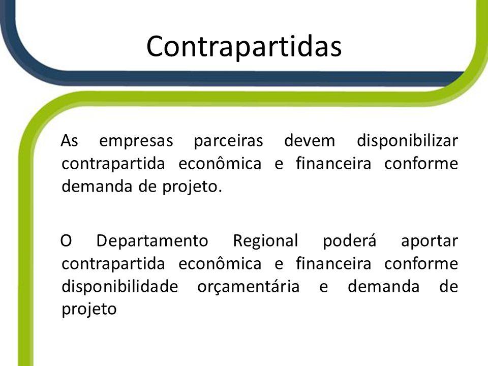 Contrapartidas As empresas parceiras devem disponibilizar contrapartida econômica e financeira conforme demanda de projeto.