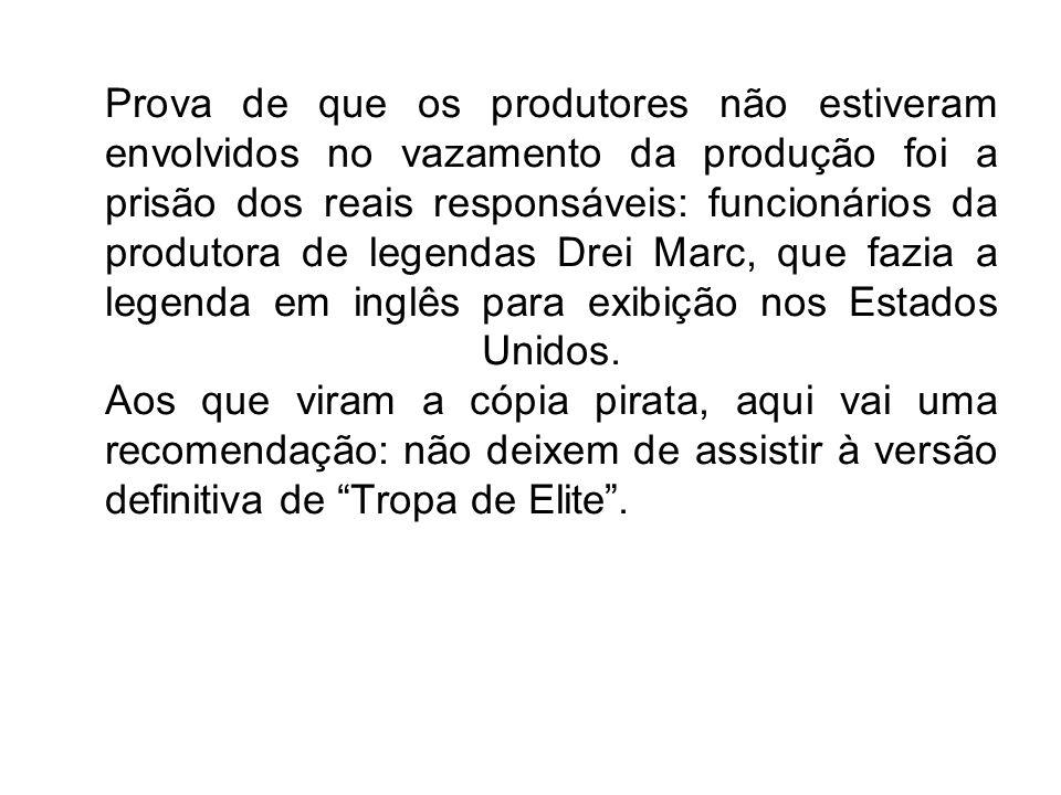 Prova de que os produtores não estiveram envolvidos no vazamento da produção foi a prisão dos reais responsáveis: funcionários da produtora de legendas Drei Marc, que fazia a legenda em inglês para exibição nos Estados Unidos.