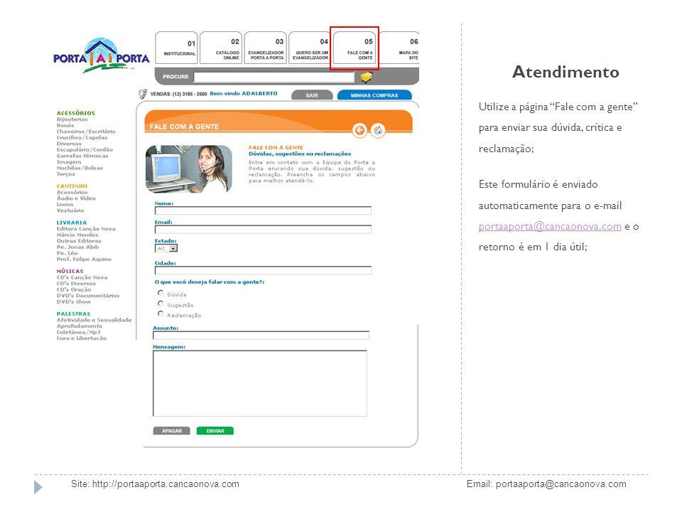 Atendimento Utilize a página Fale com a gente para enviar sua dúvida, crítica e reclamação;