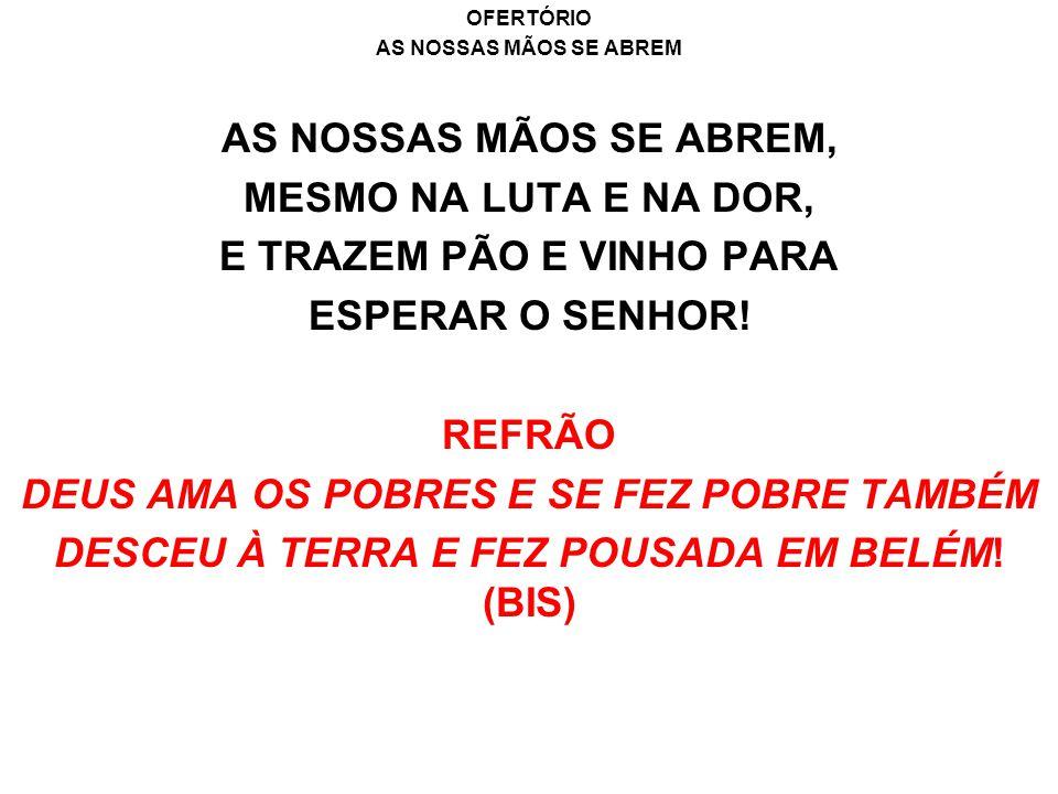 E TRAZEM PÃO E VINHO PARA ESPERAR O SENHOR! REFRÃO