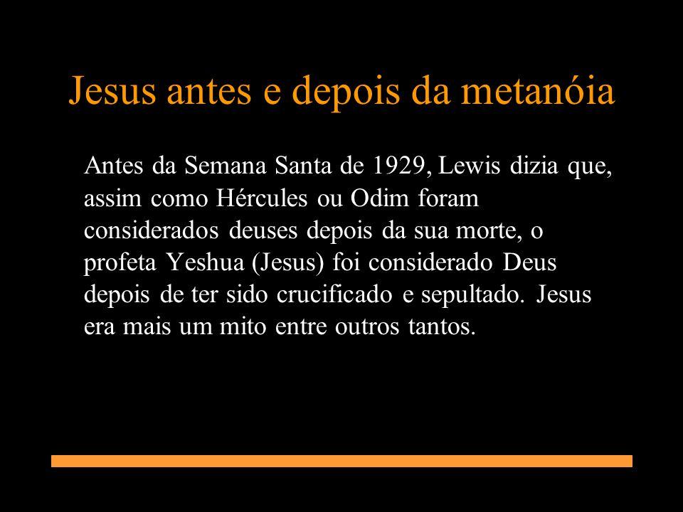 Jesus antes e depois da metanóia
