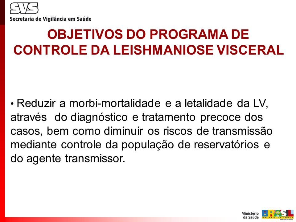 OBJETIVOS DO PROGRAMA DE CONTROLE DA LEISHMANIOSE VISCERAL