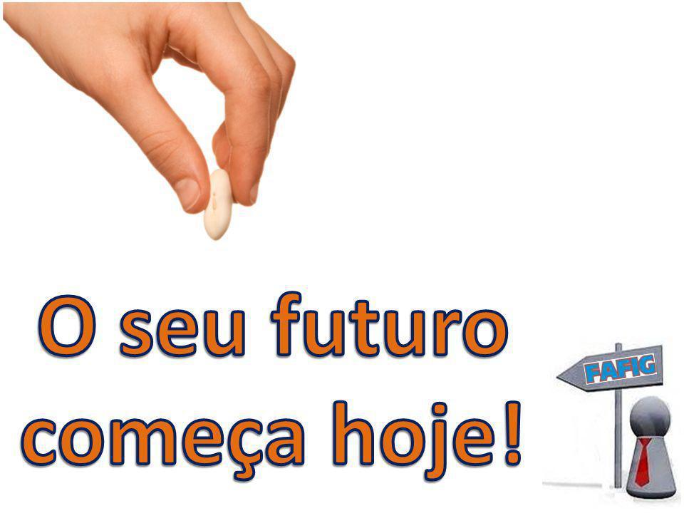 O seu futuro começa hoje!