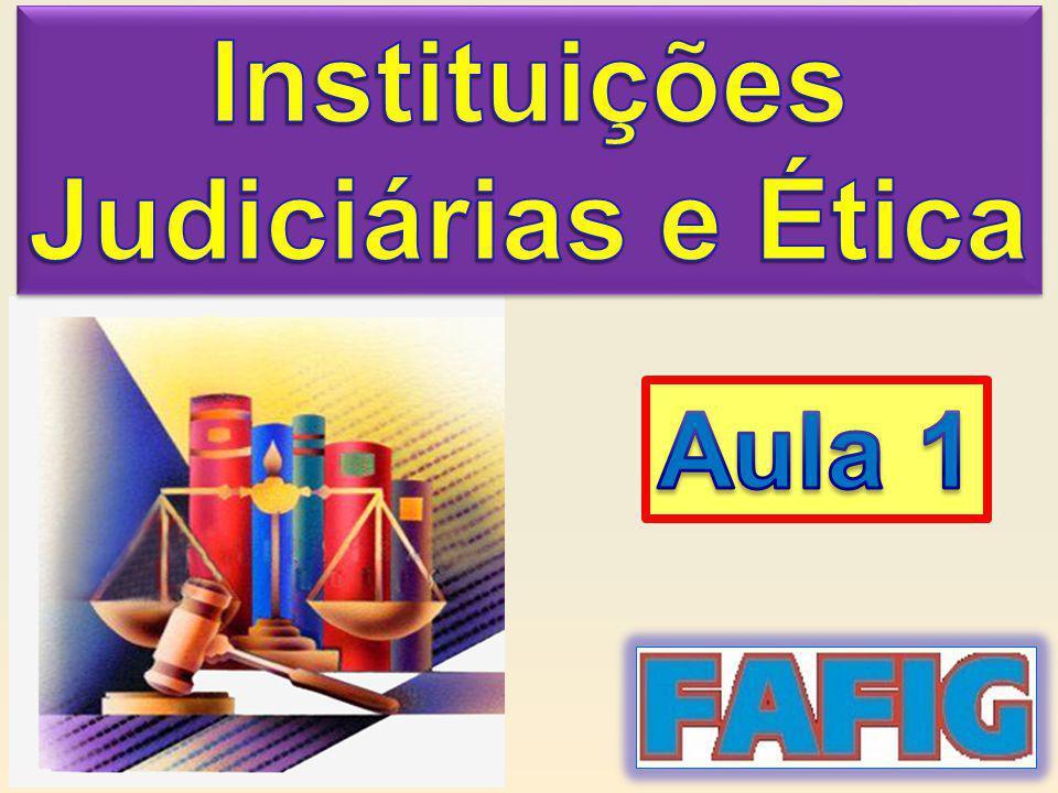Instituições Judiciárias e Ética