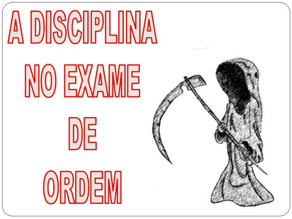 A DISCIPLINA NO EXAME DE ORDEM