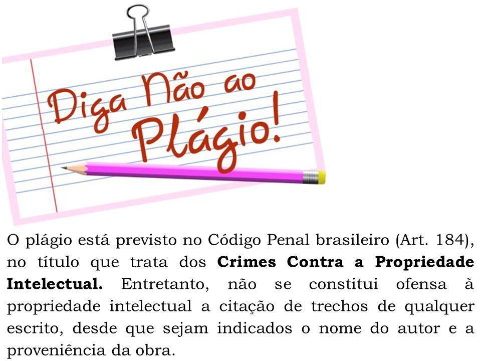 O plágio está previsto no Código Penal brasileiro (Art