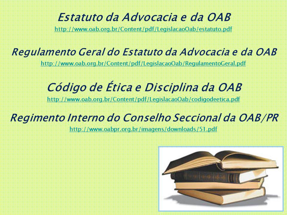 Estatuto da Advocacia e da OAB Código de Ética e Disciplina da OAB