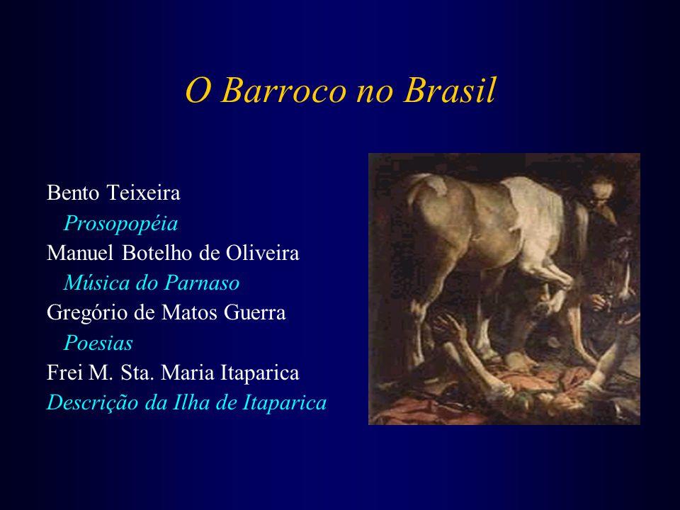O Barroco no Brasil Bento Teixeira Prosopopéia
