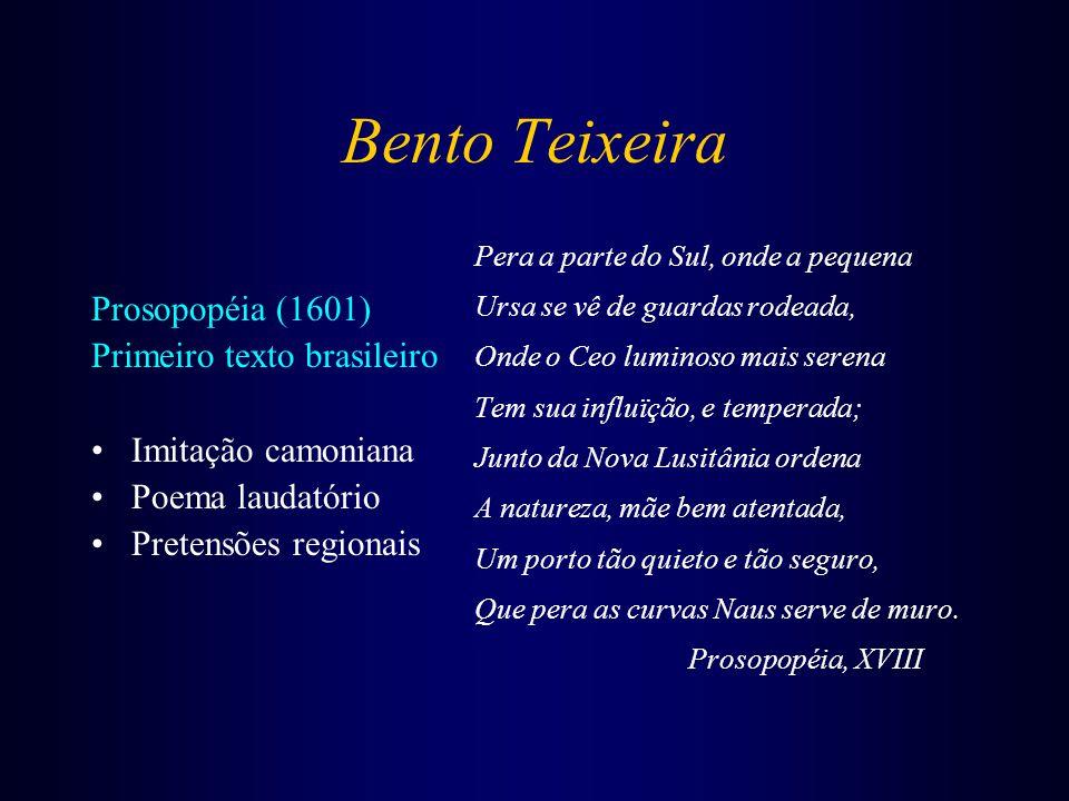 Bento Teixeira Prosopopéia (1601) Primeiro texto brasileiro