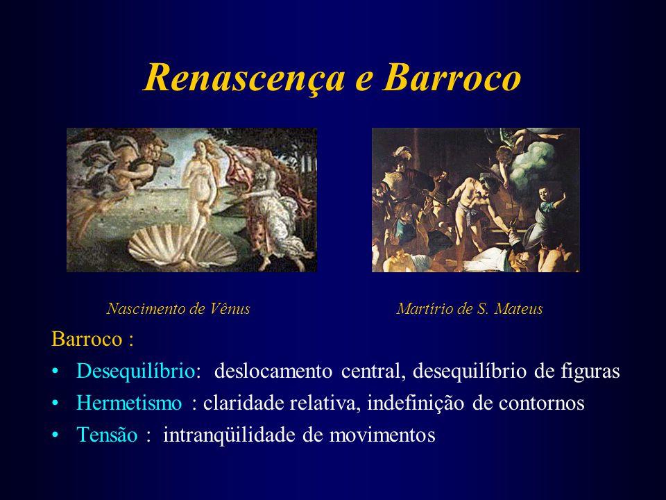 Renascença e Barroco Nascimento de Vênus Martírio de S. Mateus