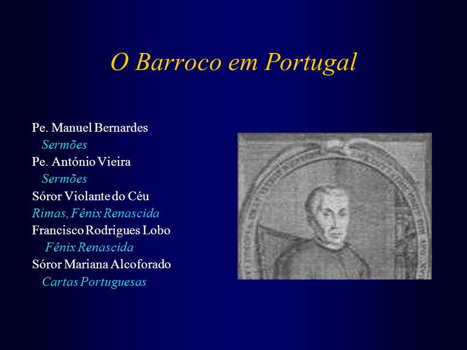 O Barroco em Portugal Pe. Manuel Bernardes Sermões Pe. António Vieira