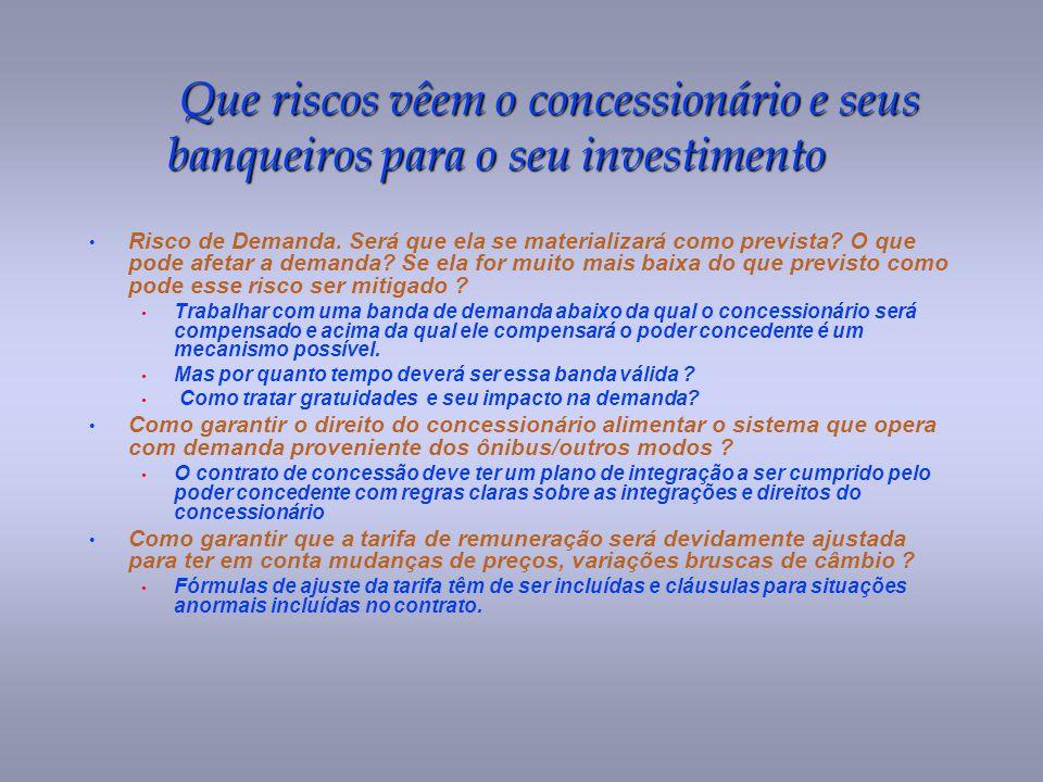 Que riscos vêem o concessionário e seus banqueiros para o seu investimento