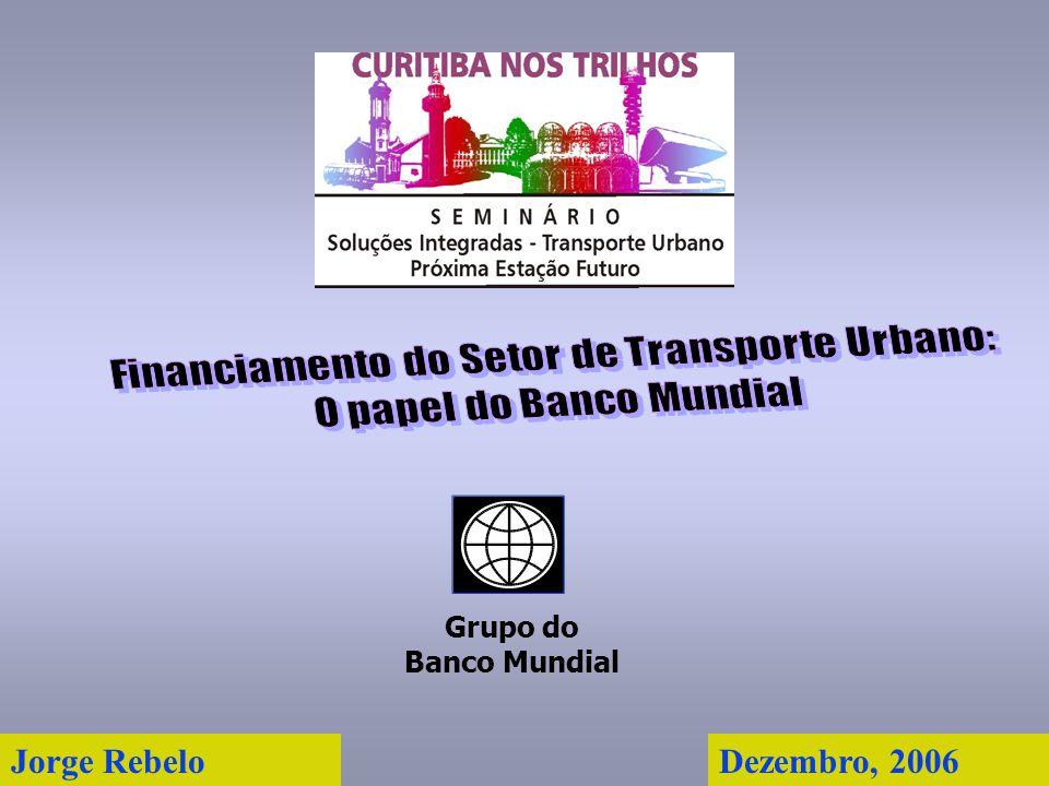 Jorge Rebelo Dezembro, 2006 Grupo do Banco Mundial