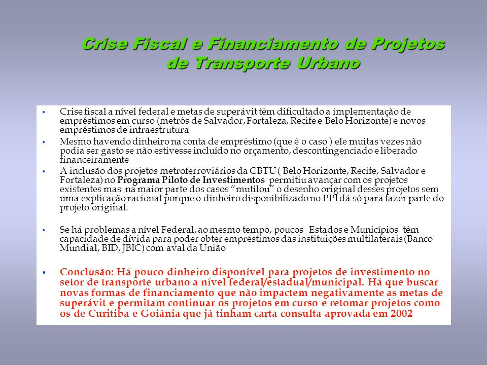 Crise Fiscal e Financiamento de Projetos de Transporte Urbano
