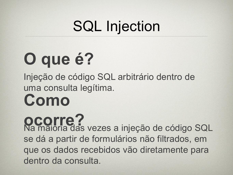 O que é Como ocorre SQL Injection