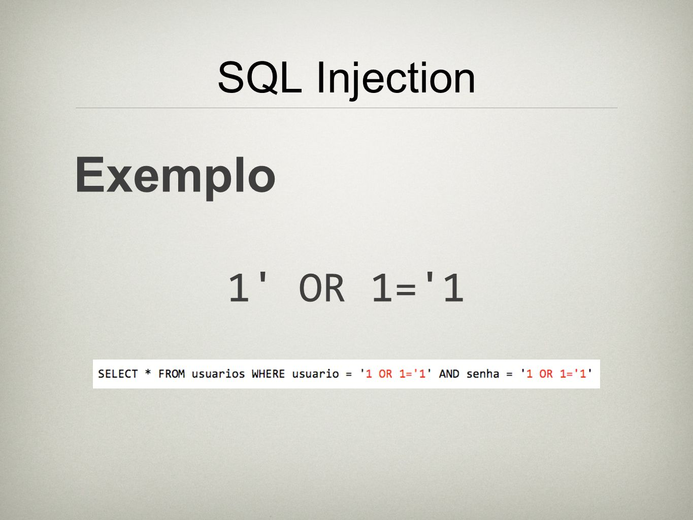 SQL Injection Exemplo 1 OR 1= 1