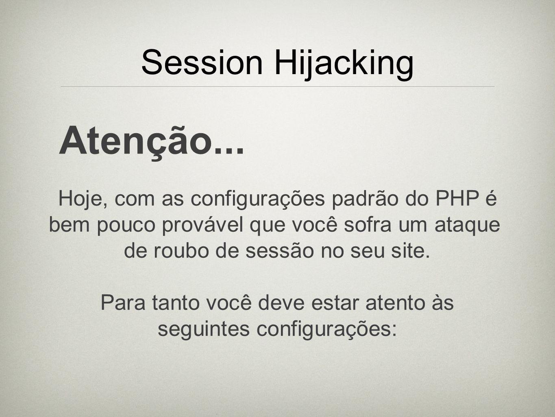 Atenção... Session Hijacking