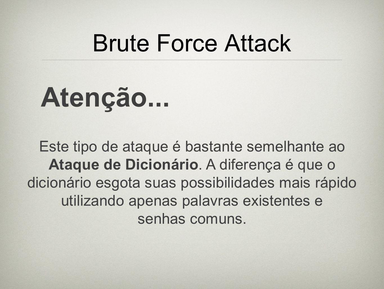 Atenção... Brute Force Attack