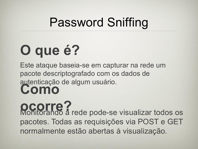 O que é Como ocorre Password Sniffing