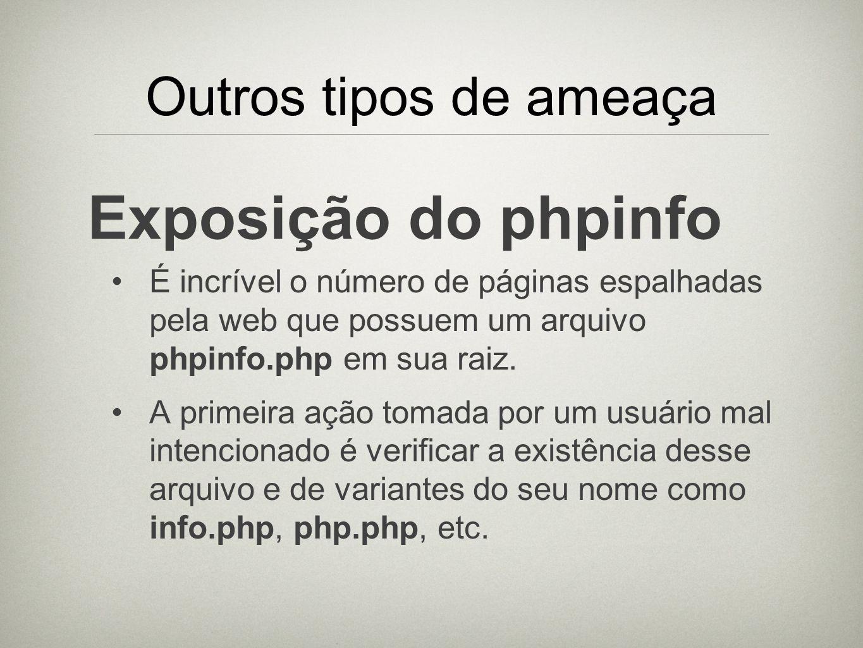 Exposição do phpinfo Outros tipos de ameaça
