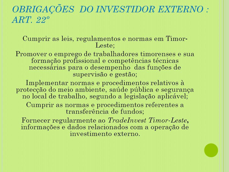 OBRIGAÇÕES DO INVESTIDOR EXTERNO : ART. 22º