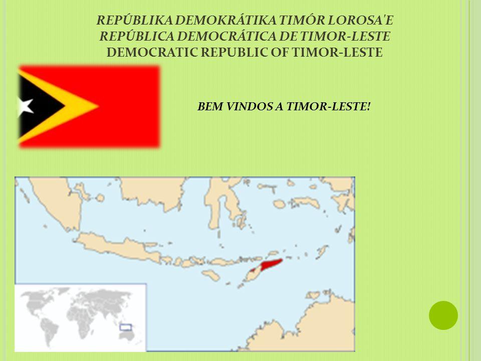 REPÚBLIKA DEMOKRÁTIKA TIMÓR LOROSA E REPÚBLICA DEMOCRÁTICA DE TIMOR-LESTE DEMOCRATIC REPUBLIC OF TIMOR-LESTE