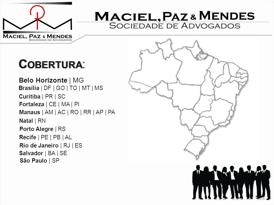 Cobertura: Belo Horizonte | MG Brasília | DF | GO | TO | MT | MS