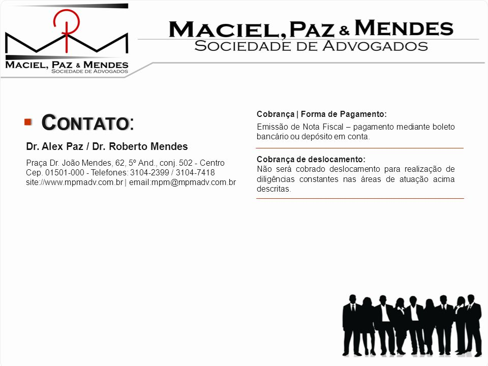 Contato: Dr. Alex Paz / Dr. Roberto Mendes