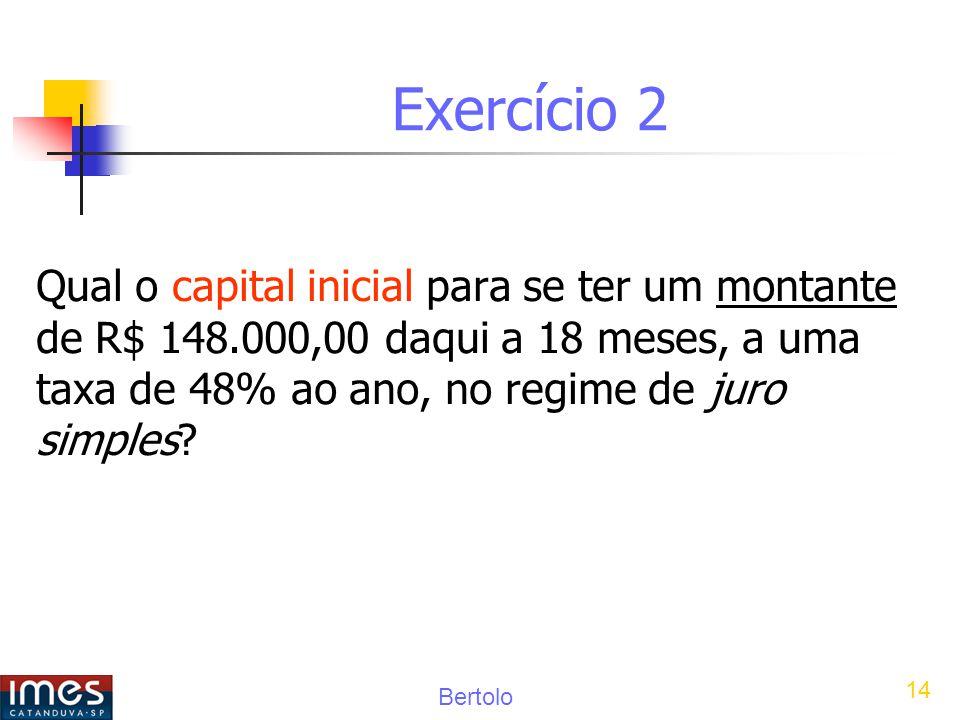 Exercício 2 Qual o capital inicial para se ter um montante de R$ 148.000,00 daqui a 18 meses, a uma taxa de 48% ao ano, no regime de juro simples