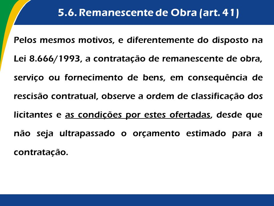 5.6. Remanescente de Obra (art. 41)