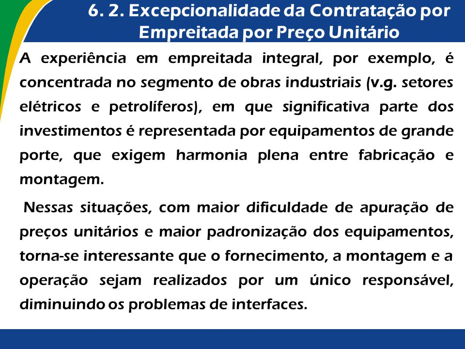 6. 2. Excepcionalidade da Contratação por Empreitada por Preço Unitário