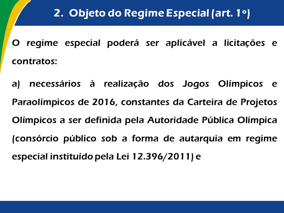 2. Objeto do Regime Especial (art. 1º)