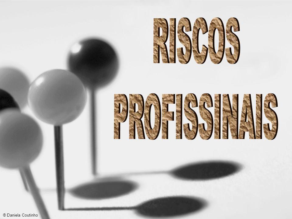 RISCOS PROFISSINAIS ® Daniela Coutinho