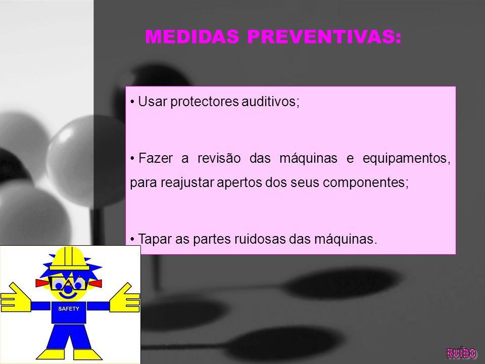 MEDIDAS PREVENTIVAS: Usar protectores auditivos;