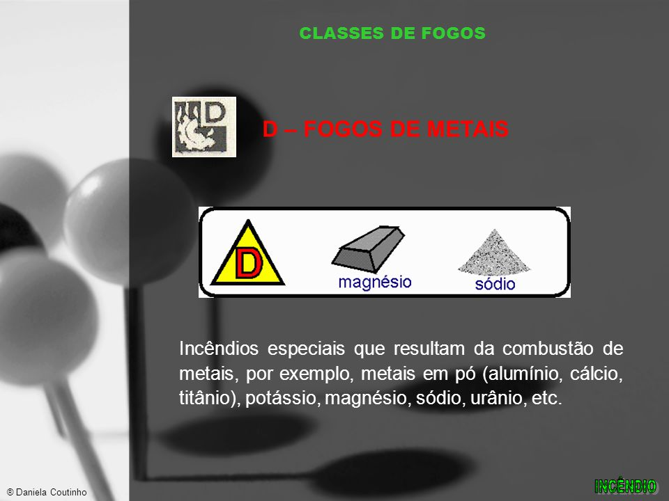 CLASSES DE FOGOS D – FOGOS DE METAIS.