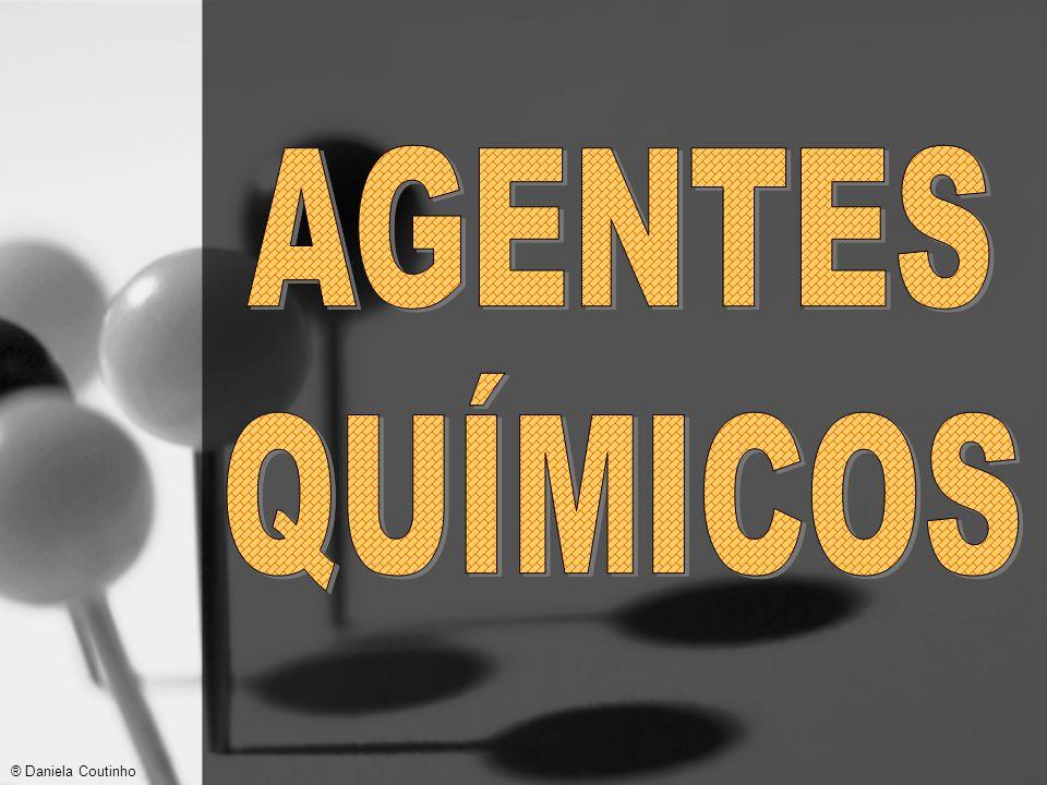 AGENTES QUÍMICOS ® Daniela Coutinho