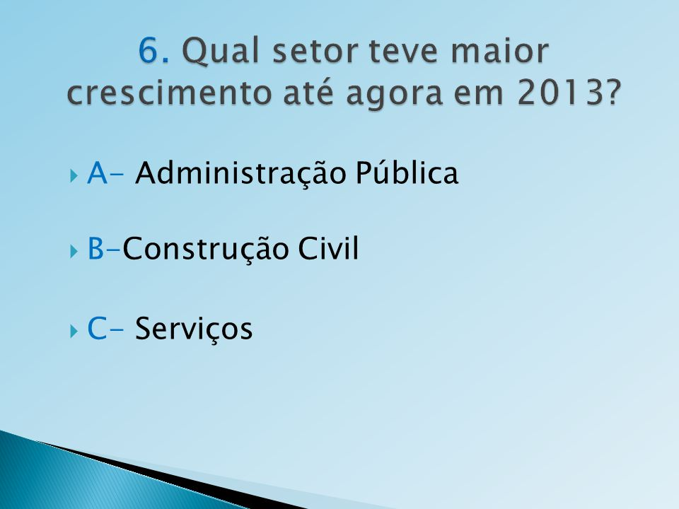 6. Qual setor teve maior crescimento até agora em 2013