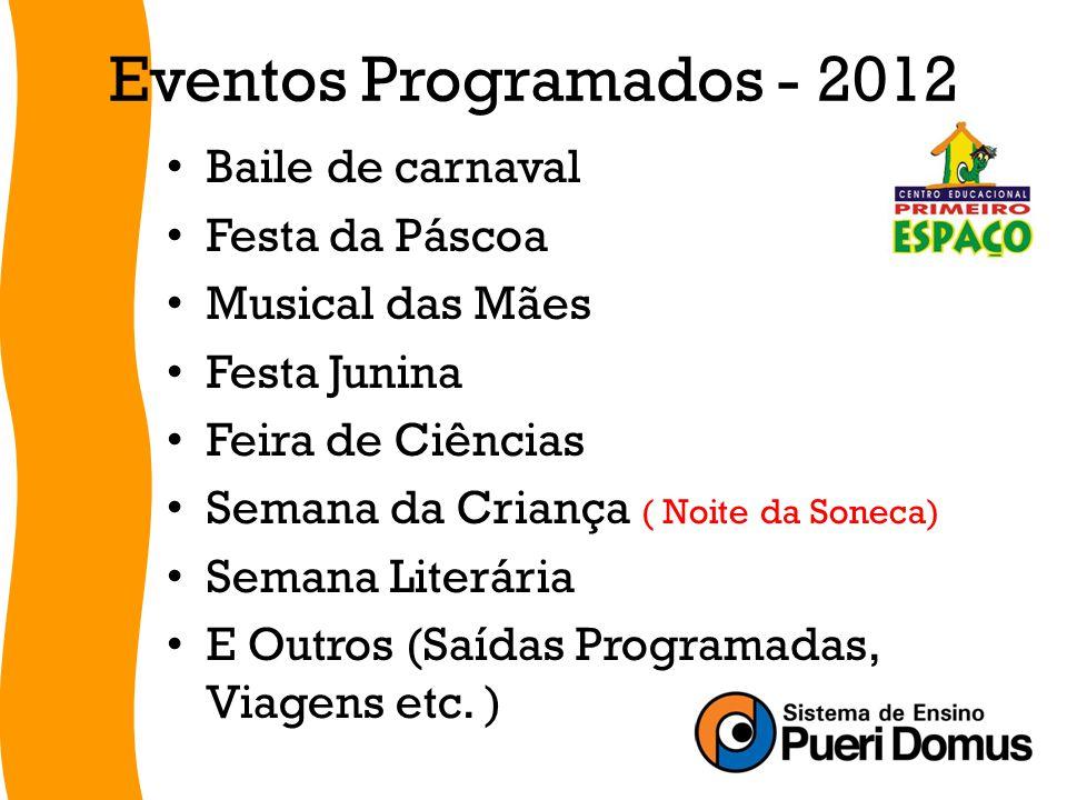 Eventos Programados - 2012 Baile de carnaval Festa da Páscoa
