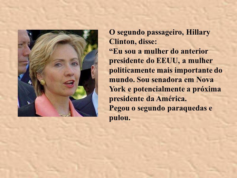 O segundo passageiro, Hillary Clinton, disse: