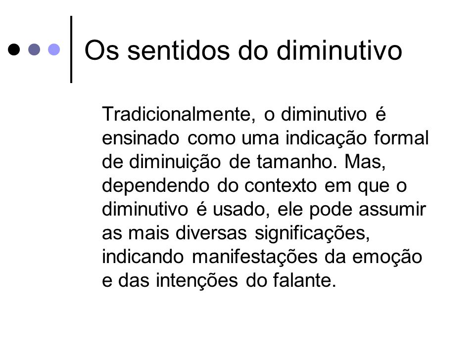 Os sentidos do diminutivo