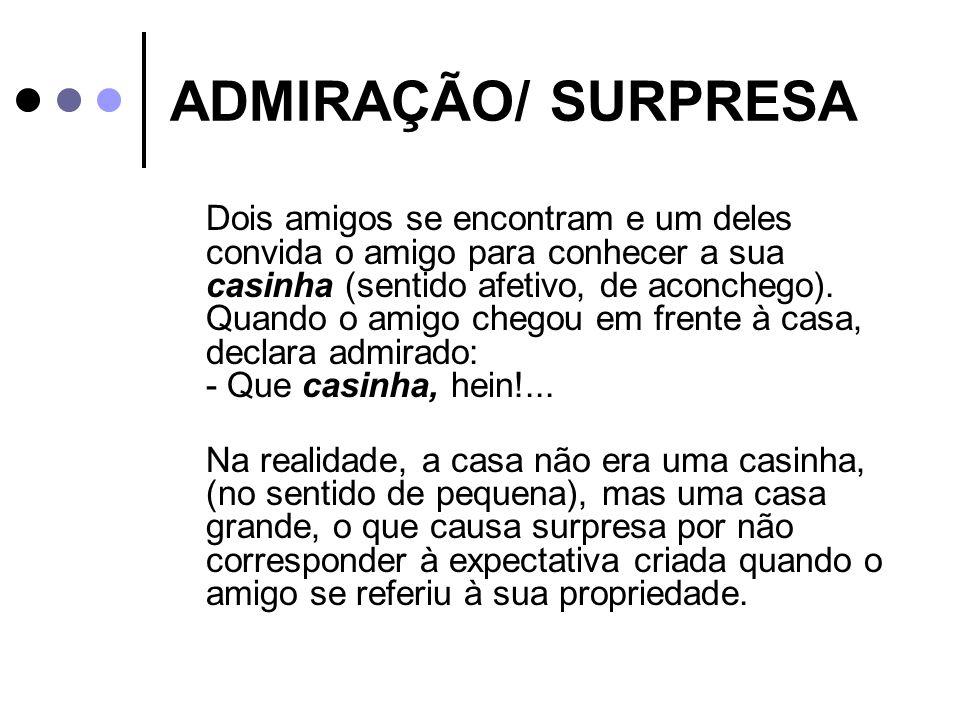 ADMIRAÇÃO/ SURPRESA