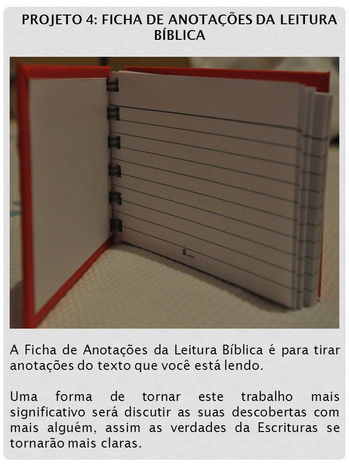 PROJETO 4: FICHA DE ANOTAÇÕES DA LEITURA BÍBLICA