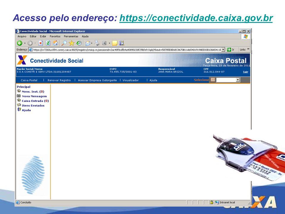 Acesso pelo endereço: https://conectividade.caixa.gov.br