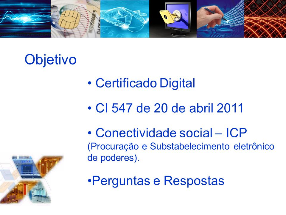Objetivo Certificado Digital CI 547 de 20 de abril 2011