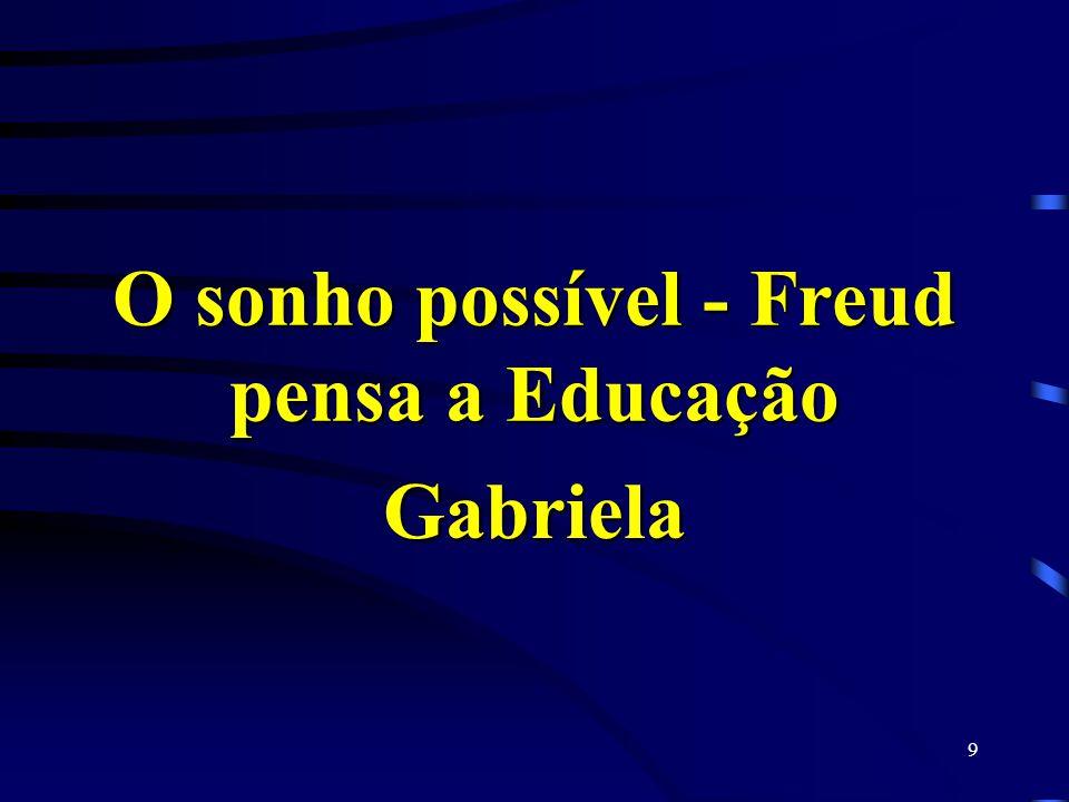O sonho possível - Freud pensa a Educação