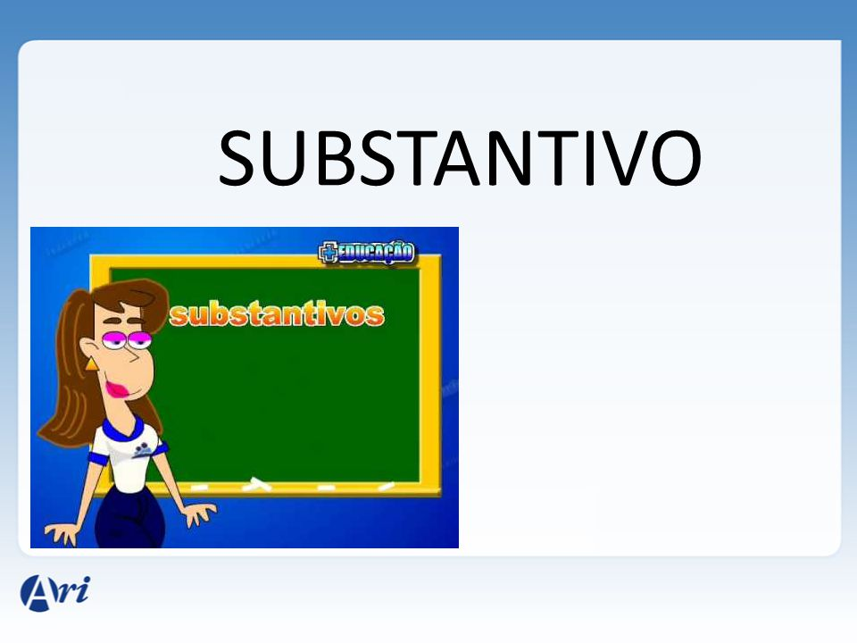 SUBSTANTIVO
