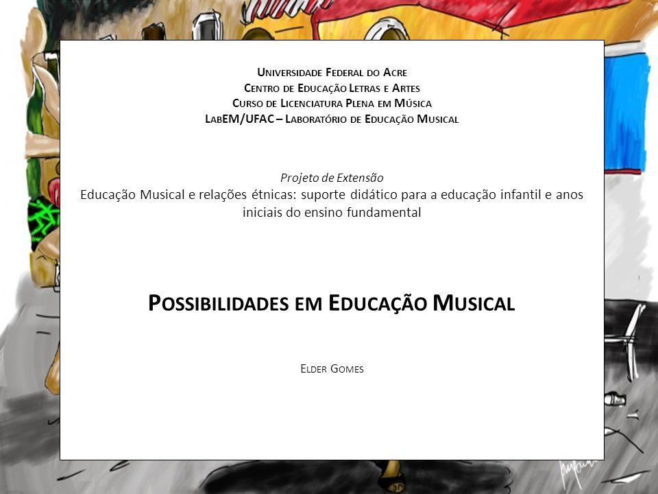 Possibilidades em Educação Musical