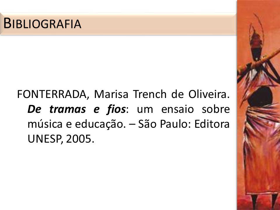 Bibliografia FONTERRADA, Marisa Trench de Oliveira.